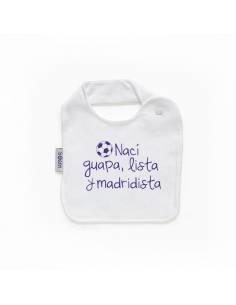 """Babero personilazado """"Nací guapa, lista y madridista"""""""