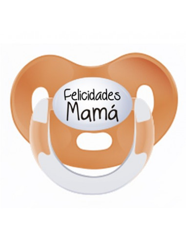 Chupete día de la madre: Felicidades mamá - Chupetes originales con frases